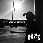 Elvis Was My Brother by Dean Owens
