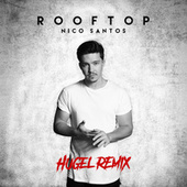 Rooftop (HUGEL Remix) by Nico Santos