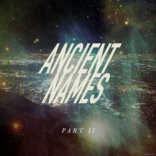 Ancient Names (Part II) by Lord Huron