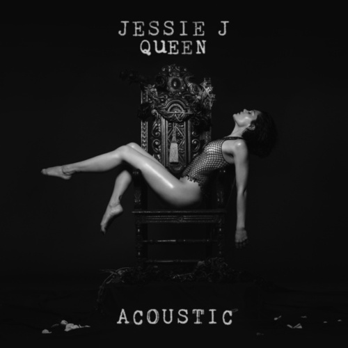 Queen (Acoustic) by Jessie J