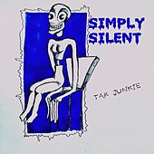 Tar Junkie by Simply Silent