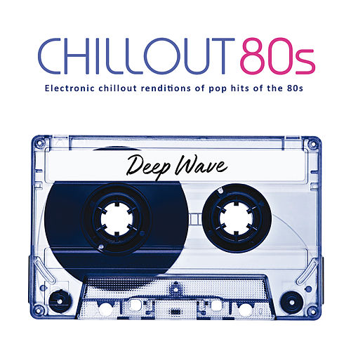 Chillout 80s de Deep Wave
