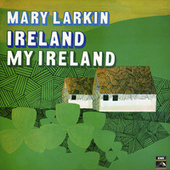 Ireland My Ireland de Mary Larkin