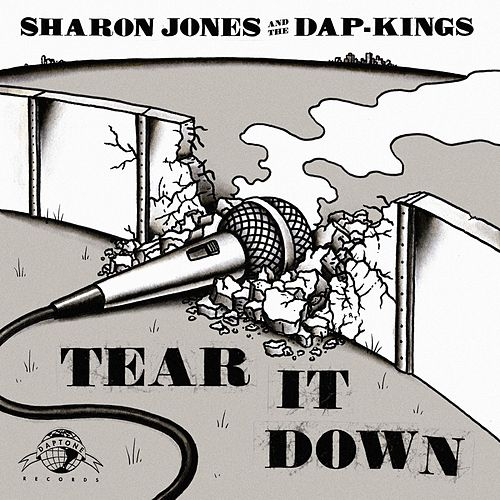 Tear It Down by Sharon Jones & The Dap-Kings