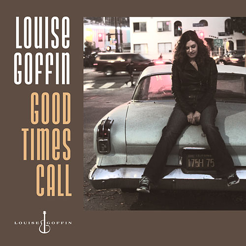 Good Times Call by Louise Goffin