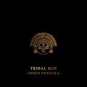 Tango To Evora di Tribal Sun