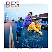 Beg (Acoustic) by Jack & Jack