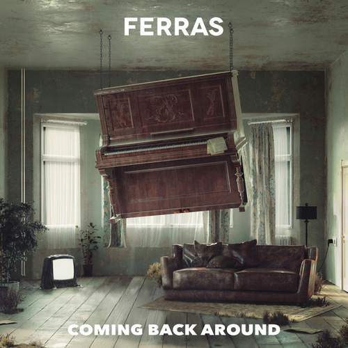Coming Back Around by Ferras