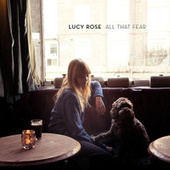 All That Fear di Lucy Rose