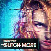 Glitch More by Kno