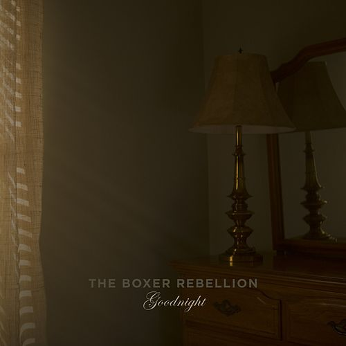 Goodnight by The Boxer Rebellion