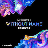 Without Name (Remixes) by Nato Medrado