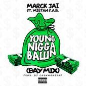 Young Nigga Ballin by Marck Jai