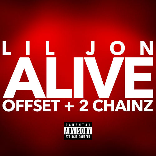 Alive by Lil Jon, Offset & 2 Chainz