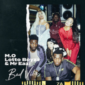 Bad Vibe von M O, Lotto Boys, Mr Eazi