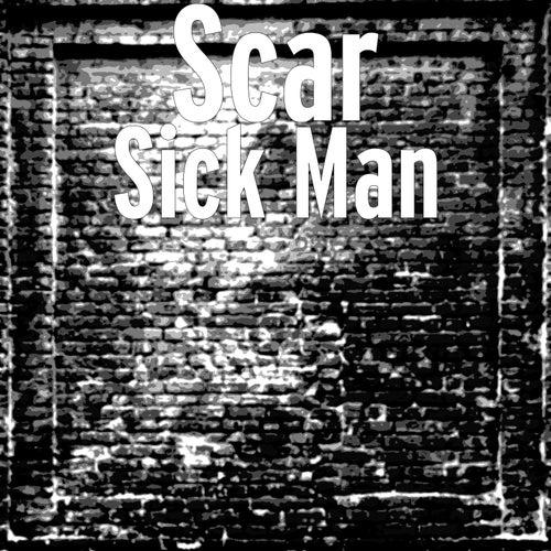 Sick Man by Scar