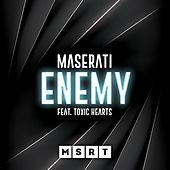 Enemy (feat. Toxic Hearts) by Maserati