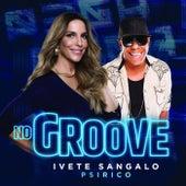 No Groove (Pega, Pega, Pega) by Psirico