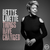 Things Have Changed (Radio Edit) by Bettye LaVette