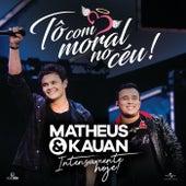 Tô Com Moral No Céu! (Ao Vivo) de Matheus & Kauan