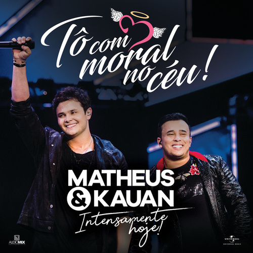 Tô Com Moral No Céu! (Ao Vivo) by Matheus & Kauan