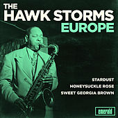 The Hawk Storms Europe by Coleman Hawkins