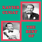 The Best Of by Xavier Cugat