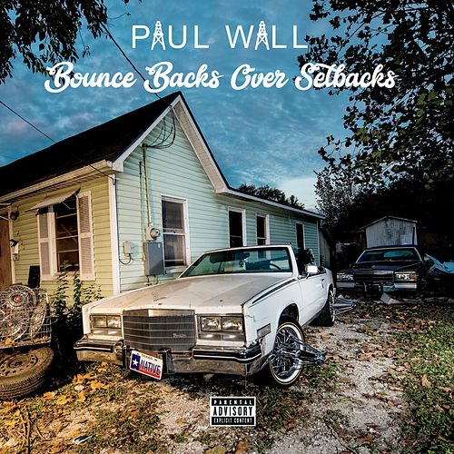 Bounce Backs Over Setbacks by Paul Wall