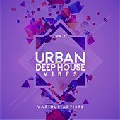 Urban Deep-House Vibes, Vol. 2 by Various Artists