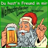 Weihnachtslieder - Lieder zu Weihnachten (Du hast'n Freund in mir) by Various Artists