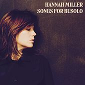 Songs for Busolo by Hannah Miller