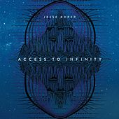 Access to Infinity by Jesse Roper