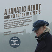A Fanatic Heart: Geldof On Yeats The Soundtrack by Various Artists