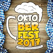 Oktoberfest 2017 - Die After Wiesn Party Schlager Hits goes Discofox Apres Ski und Karneval bis 2018 von Various Artists