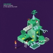Weedy Wonka & the Beats Factory de Ciro Mont