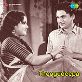 Thoogudeepa (Original Motion Picture Soundtrack) by Various Artists