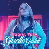 Todita Tuya de Giselle Gastell