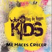 Me Haces Crecer by Rey de Reyes Kids