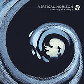 Burning The Days de Vertical Horizon