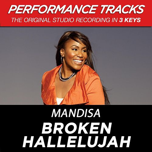 Broken Hallelujah (Premiere Performance Plus Track) by Mandisa