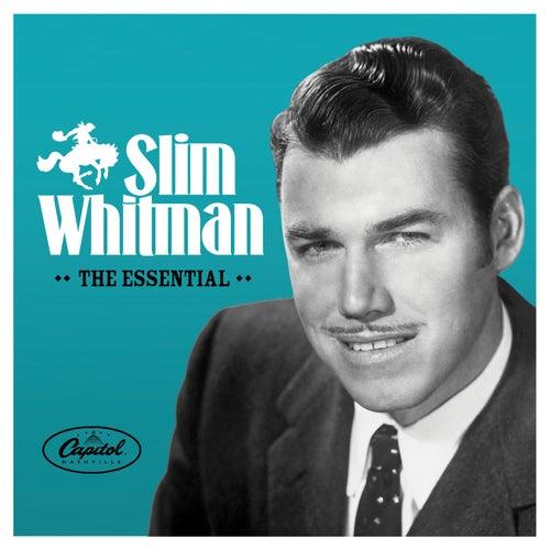 The Essential Slim Whitman by Slim Whitman