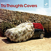 Tru Thoughts Covers, Vol. 1 (Compiled by Robert Luis) van Various Artists