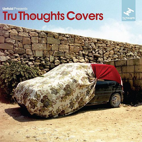 Unfold Presents...Tru Thoughts Covers by Various Artists