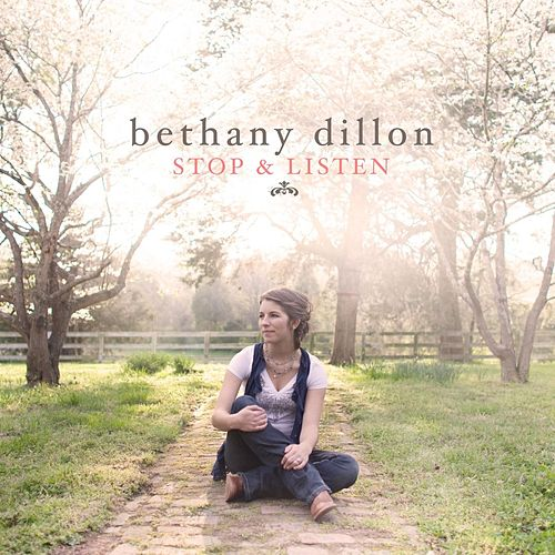 Stop & Listen by Bethany Dillon
