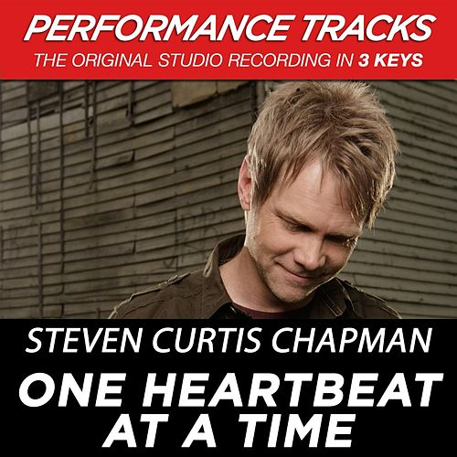 One Heartbeat At A Time (Premiere Performance Plus Track) by Steven Curtis Chapman