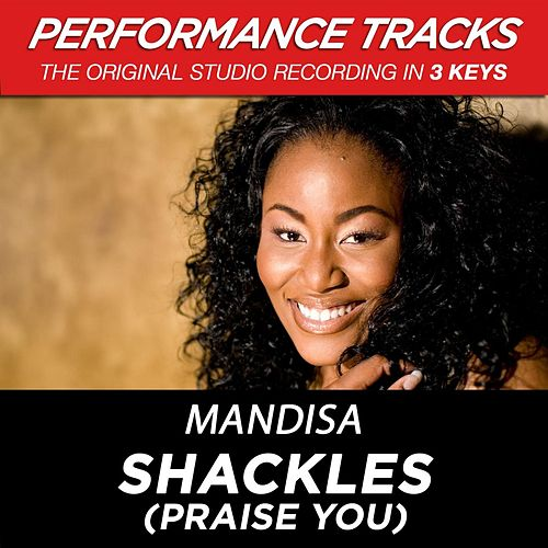 Shackles (Praise You) (Premiere Performance Plus Track) by Mandisa