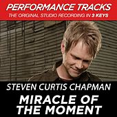 Miracle Of The Moment (Premiere Performance Plus Track) by Steven Curtis Chapman