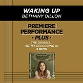 Waking Up (Premiere Performance Plus Track) by Bethany Dillon