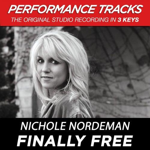 Finally Free (Premiere Performance Plus Track) by Nichole Nordeman