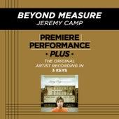 Beyond Measure (Premiere Performance Plus Track) de Jeremy Camp